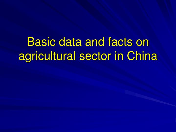 Basic data and facts on agricultural sector in china