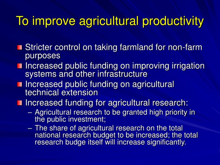 To improve agricultural productivity