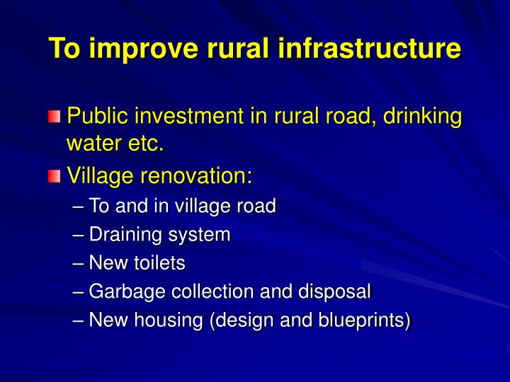 To improve rural infrastructure
