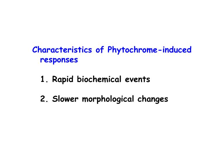 Characteristics of Phytochrome-induced responses