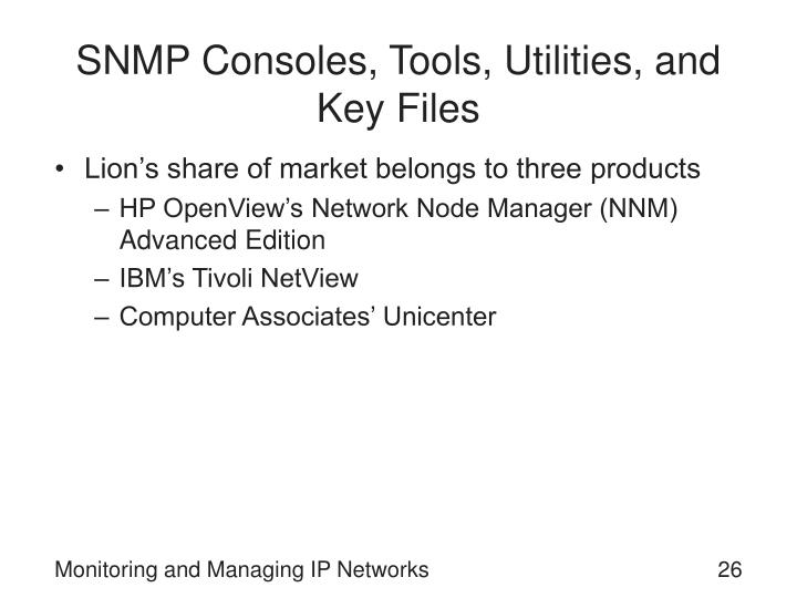 SNMP Consoles, Tools, Utilities, and Key Files