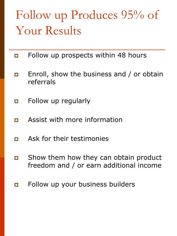Follow up Produces 95% of Your Results