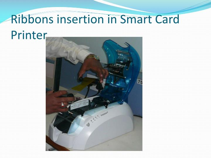 Ribbons insertion in Smart Card Printer