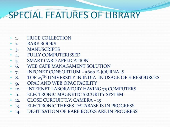 SPECIAL FEATURES OF LIBRARY