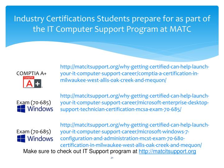 Industry Certifications Students prepare for as part of the IT Computer Support Program at MATC