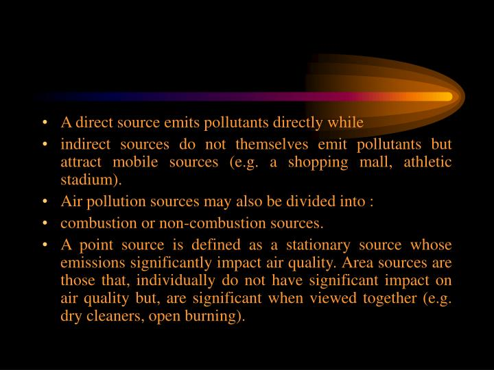A direct source emits pollutants directly while