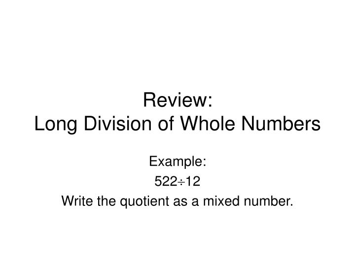 Review long division of whole numbers