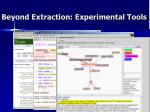 beyond extraction experimental tools