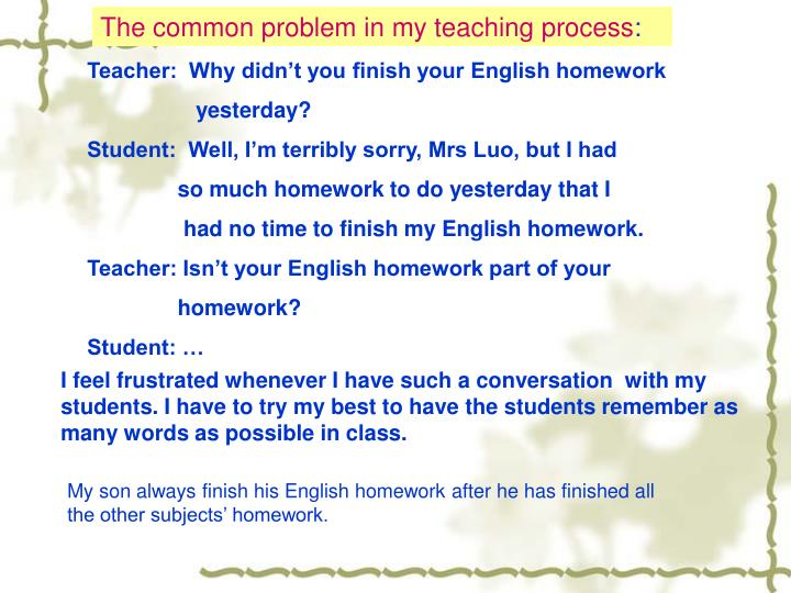 The common problem in my teaching process