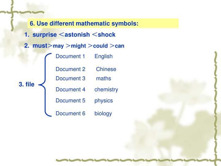 6. Use different mathematic symbols: