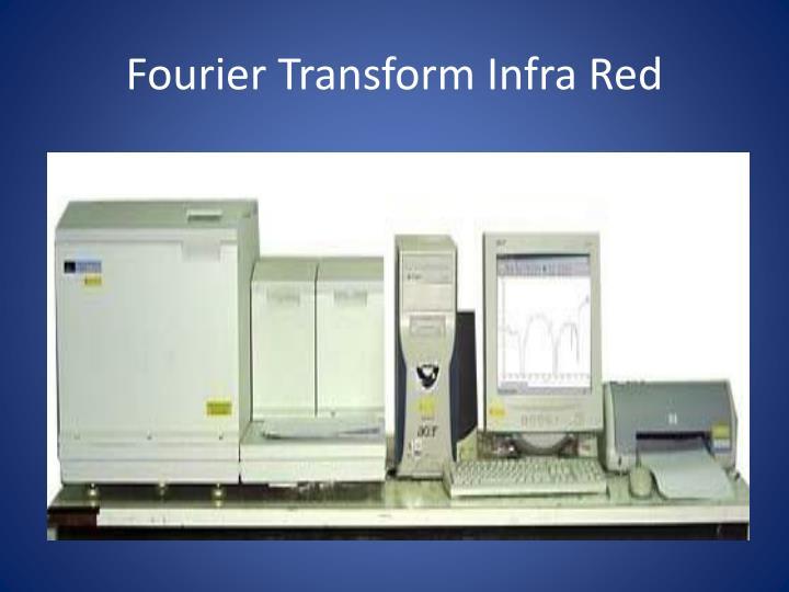 Fourier Transform Infra Red