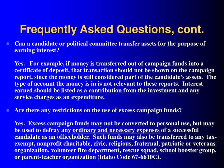 Frequently Asked Questions, cont.