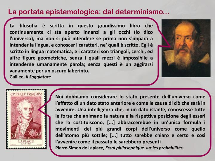 La portata epistemologica: dal determinismo...