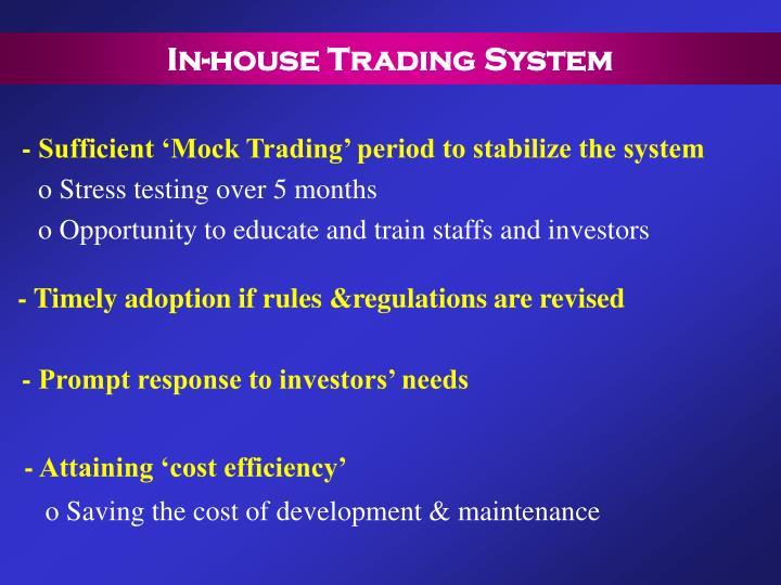 In-house Trading System