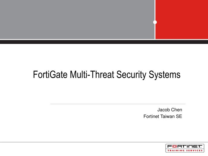 fortigate multi threat security systems n.