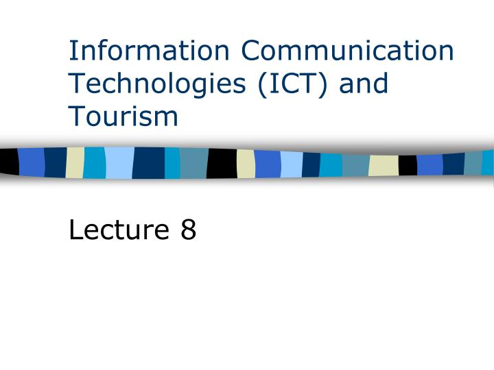 Information communication technologies ict and tourism