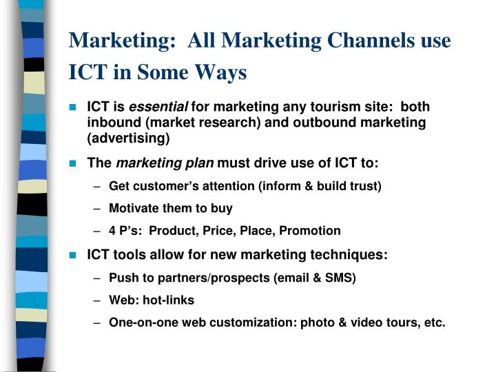 Marketing:  All Marketing Channels use ICT in Some Ways