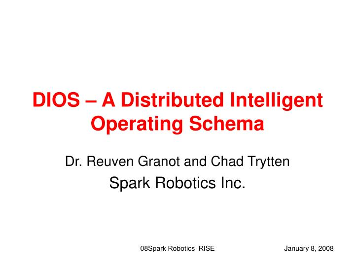 Dios a distributed intelligent operating schema