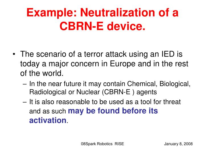 Example neutralization of a cbrn e device