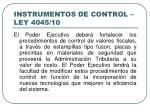 instrumentos de control ley 4045 10