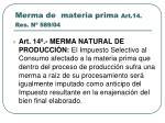 merma de materia prima art 14 res n 589 04