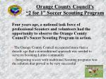 orange county council s 2 for 1 soccer scouting program
