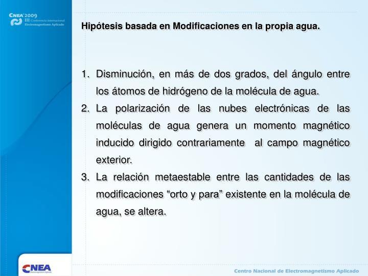 Hipótesis basada en Modificaciones en la propia agua.