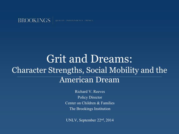 grit and dreams character strengths social mobility and the american dream n.