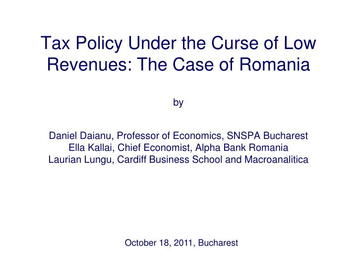 Tax Policy Under the Curse of Low Revenues: The Case of Romania