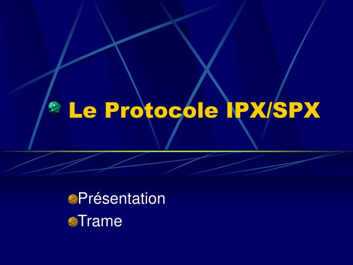 Le Protocole IPX/SPX