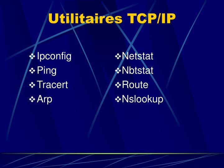 Utilitaires TCP/IP