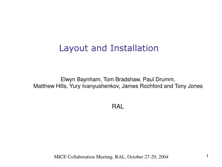 Layout and Installation