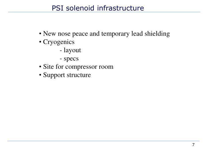 PSI solenoid infrastructure