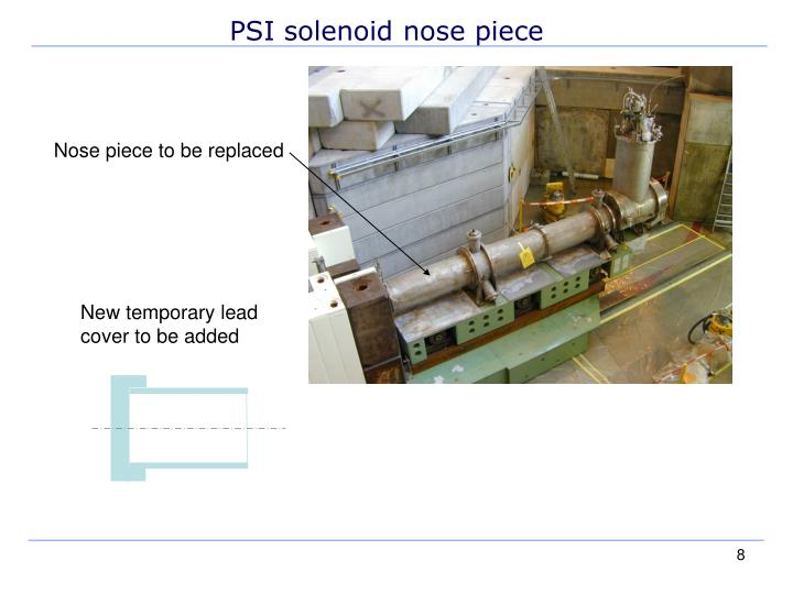 PSI solenoid nose piece