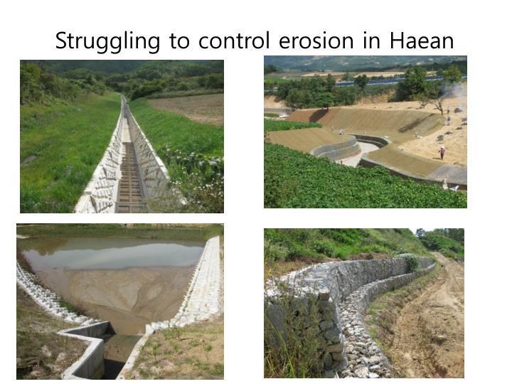 Struggling to control erosion in Haean