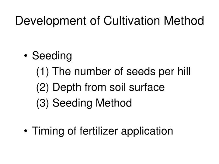 Development of Cultivation Method