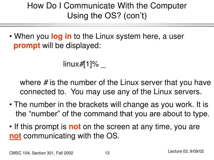 How Do I Communicate With the Computer Using the OS? (con't)