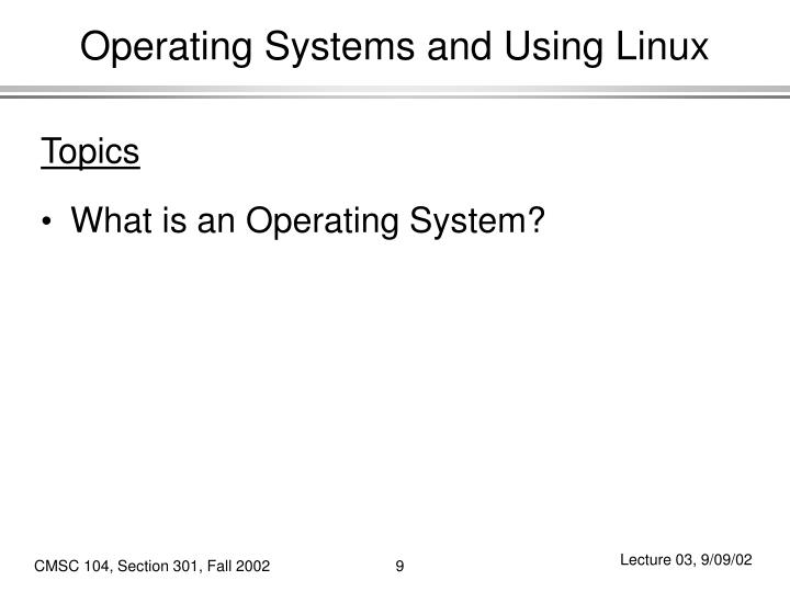 Operating Systems and Using Linux