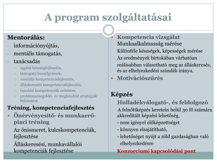 A program szolgáltatásai