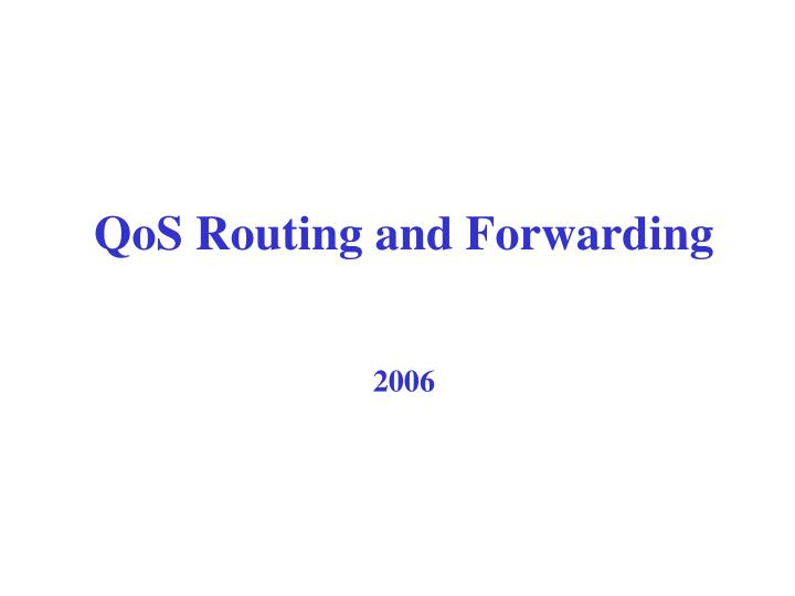 qos routing and forwarding n.