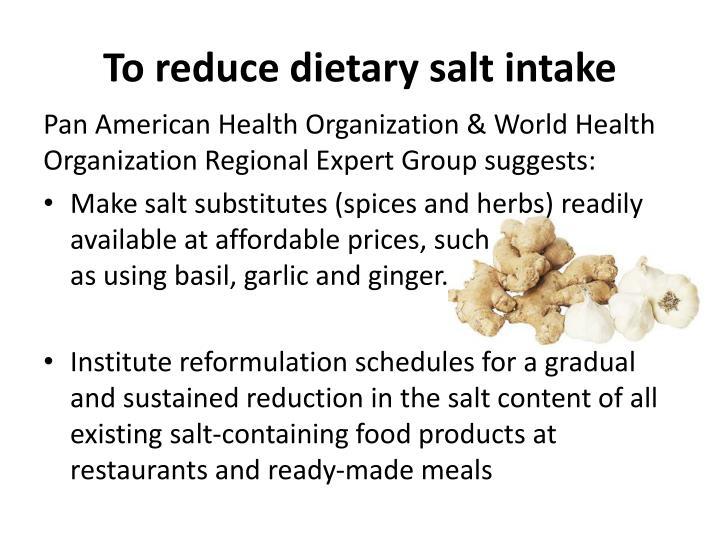 To reduce dietary salt intake