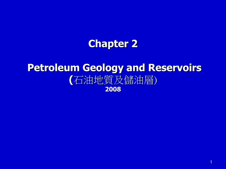 chapter 2 petroleum geology and reservoirs 2008 n.