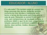 educador aluno