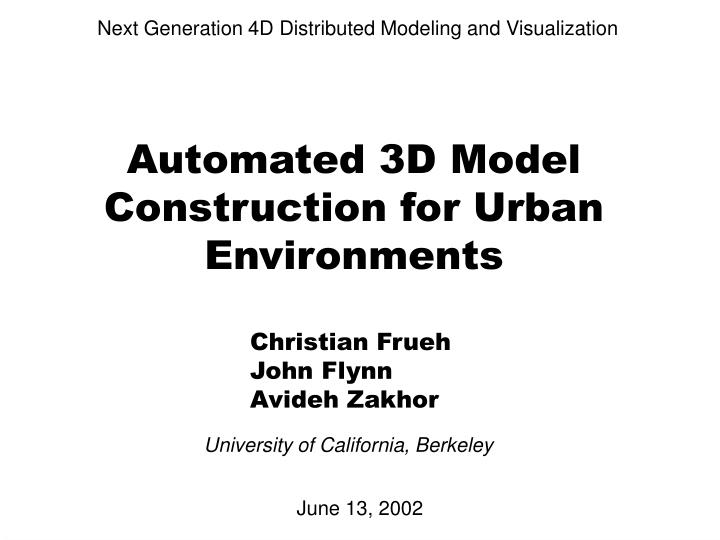 Next Generation 4D Distributed Modeling and Visualization