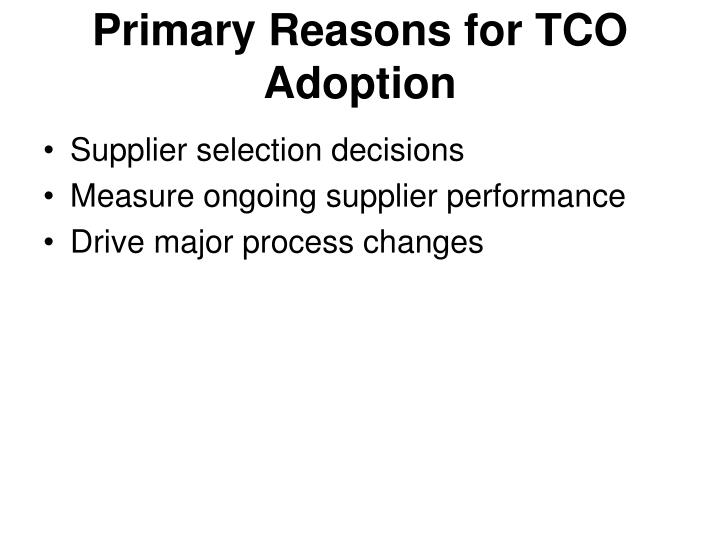 Primary Reasons for TCO Adoption