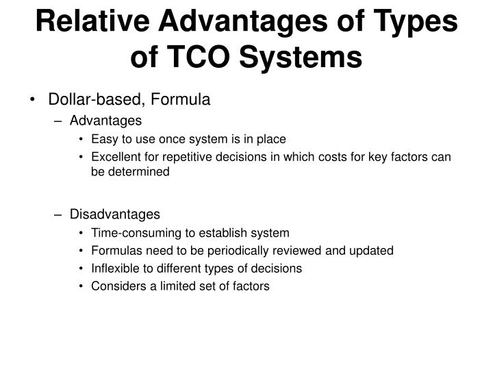 Relative Advantages of Types of TCO Systems