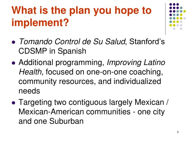 What is the plan you hope to implement?