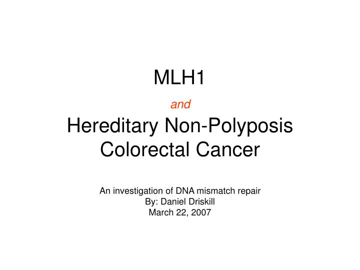mlh1 and hereditary non polyposis colorectal cancer n.