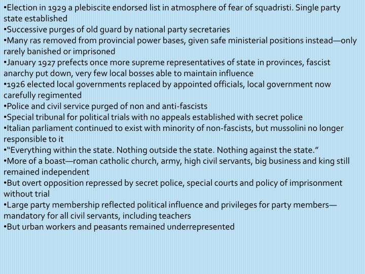 Election in 1929 a plebiscite endorsed list in atmosphere of fear of