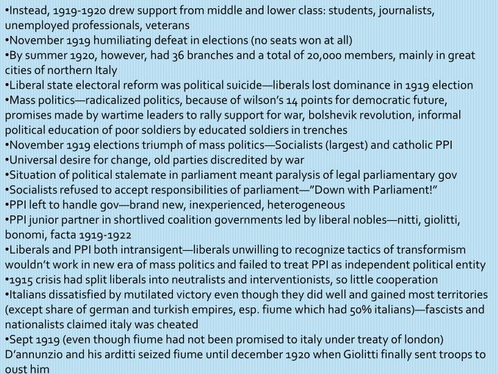 Instead, 1919-1920 drew support from middle and lower class: students, journalists, unemployed professionals, veterans
